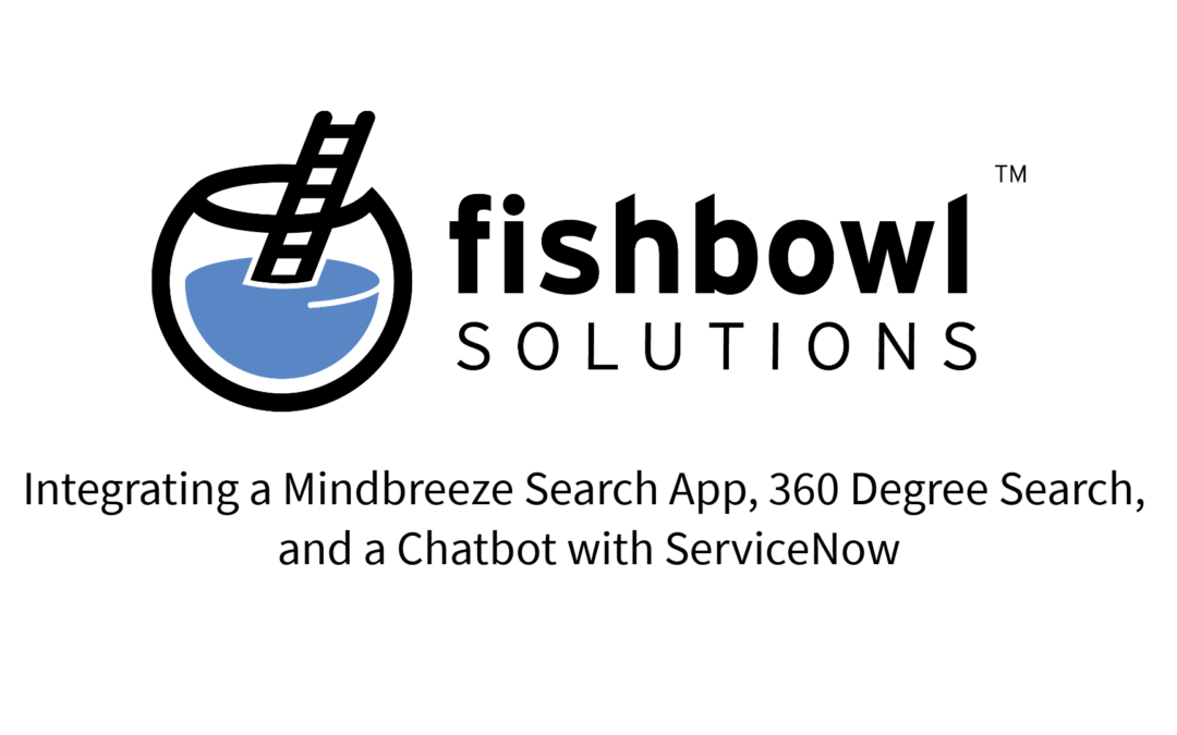 Integrating a Mindbreeze Search App, 360 Degree Search, and Chatbot with ServiceNow