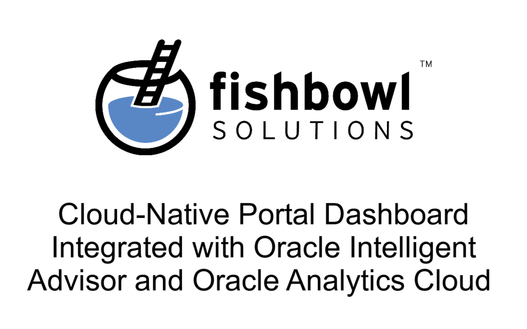 Cloud-Native Portal Dashboard with Oracle Analytics Cloud and Oracle Intelligent Advisor